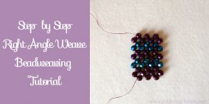 Tutorial: Right Angle Weave Stitch