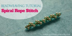 Beadweaving Tutorial: How to Do Spiral Rope Stitch