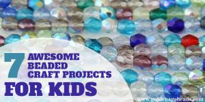 7 Awesome Beaded Craft Projects for Kids