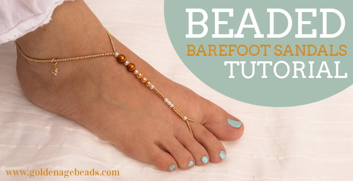 Beaded Barefoot Sandals Tutorial Golden Age Beads