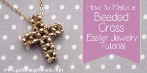Easter Jewelry Making Tutorial – How to Make a Beaded Cross