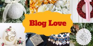Blog Love #4 – Best Craft Blog Reads from Around the Web (Holiday Edition)