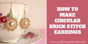 How to Make Circular Brick Stitch Earrings