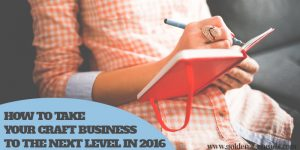 How to Take Your Craft Business to the Next Level in 2016