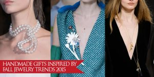 Handmade Gifts Inspired by Fall Jewelry Trends 2015