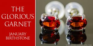 January Birthstone: The Glorious Garnet