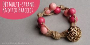 DIY Multi-Strand Knotted Bracelet Project