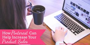 Craft Business Tips: How Pinterest Can Help Increase Your Sales
