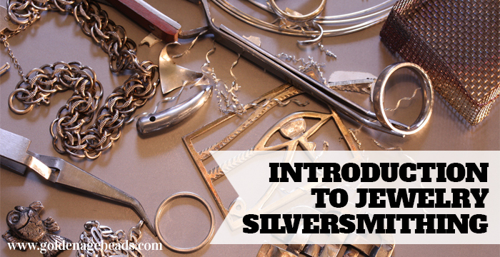 Introduction To Jewelry Silversmithing Golden Age Beads