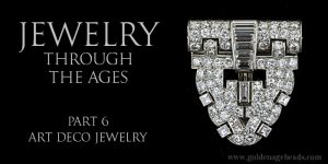 Jewelry Through The Ages Part 6: Art Deco Jewelry