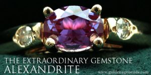 The Extraordinary Alexandrite – June Birthstone
