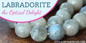 Labradorite – An Optical Delight