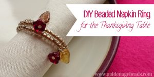DIY Beaded Napkin Ring for the Thanksgiving Table