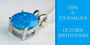 October's Delightful Duo – Opal & Tourmaline Gemstones