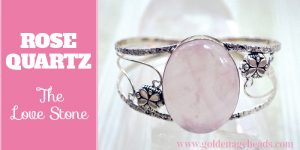 Rose Quartz – The Love Stone