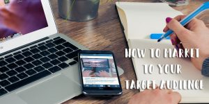 How to Market to Your Target Audience