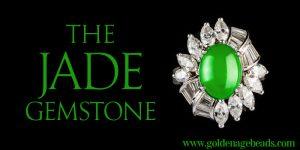 The Jade Gemstone – Interesting Facts