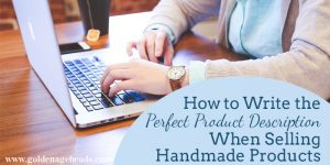 Craft Business Tips: How to Write the Perfect Product Description