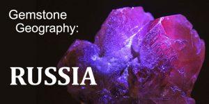 Gemstone Geography: Russia
