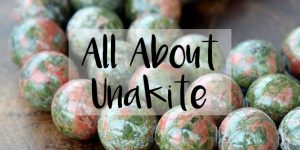 All About Unakite