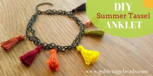 Make Your Own Tassel Anklet