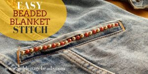 Tutorial: How to Do Beaded Blanket Stitch