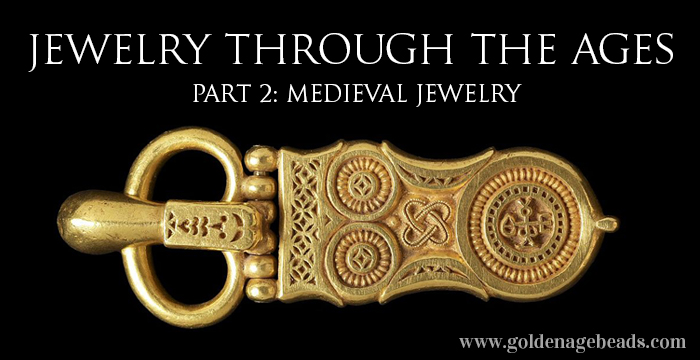 Jewelry Through The Ages (Part 2) – Medieval Jewelry