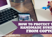 Craft Business Tips: How to Protect Your Handmade Business from Copycats