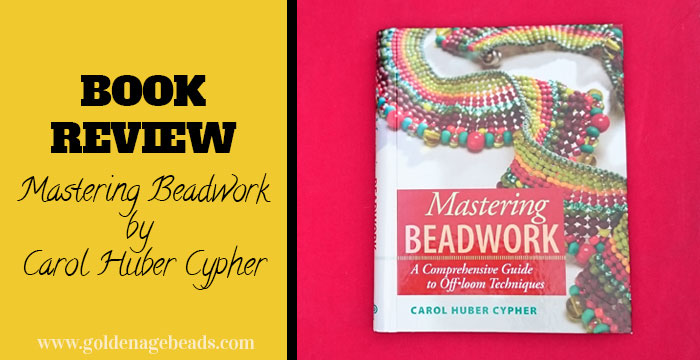 Mastering Beadwork by Carol Huber Cypher - Book Review