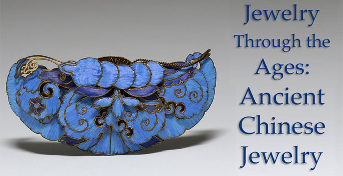 Jewelry Through The Ages – Ancient Chinese Jewelry