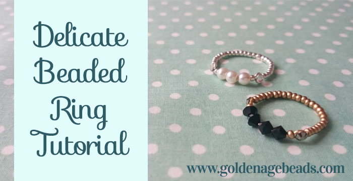 how to make an easy delicate beaded ring golden age beads rh goldenagebeads com jewelry making guide pdf jewellery maker guide