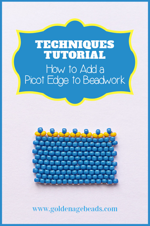 Techniques Tutorial How To Add A Picot Edge To Beadwork