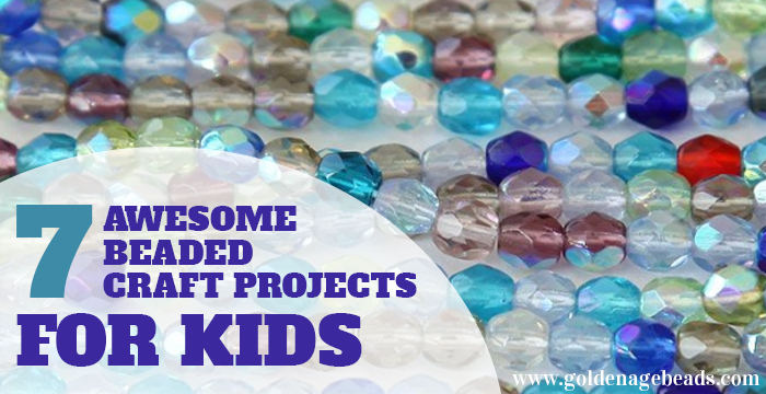 7 Awesome Beaded Craft Projects For Kids Golden Age Beads